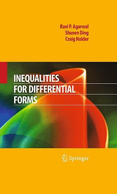 Inequalities for Differential Forms By Agarwal, Ravi P./ Ding, Shusen/ Nolder, Craig